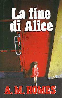 The End of Alice - Books - A M  HOMES
