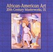 African-American Art: 20th Century Masterworks, IX