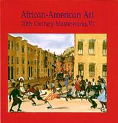 African-American Art: 20th Century Masterworks, VI