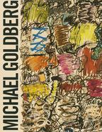 Michael Goldberg: Making His Mark, 1985-2005