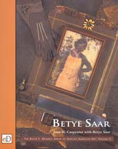 Betye Saar, Volume II of The David C. Driskell Ser...