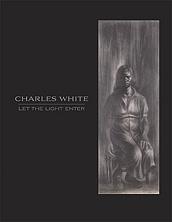 Charles White: Let the Light Enter, Major Drawings...