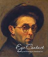 Eye Contact: Painting and Drawing in American Art