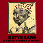 Betye Saar: In Service, A Version of Survival