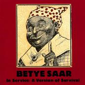 Betye Saar: In Service, A Version of Survival
